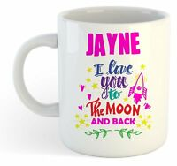 Jayne - I Love You To The Moon And Back Mug - Funny Named Valentine Mug