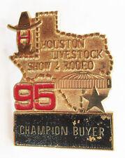 1995 Houston Livestock Show & Rodeo CHAMPION BUYER Pinback Badge FREE SHIPPING!