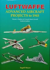 Luftwaffe Advanced Aircraft Projects to 1945 Vol.1: Fighters & Ground Attack A/c