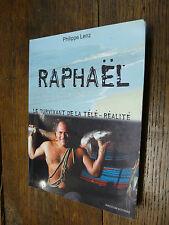 Raphaël le survivant de la télé-réalité / Philippe Lenz / Koh-Lanta