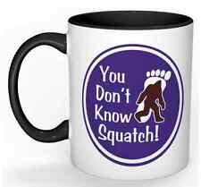 You Don't Know Squatch! 11oz Coffee Mug