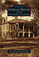 Gorgas House at the University of Alabama [Images of America] [AL]