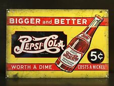 Pepsi Cola Bigger And Better TIN SIGN Bottles Ad Metal Wall Decor Garage 30x40cm