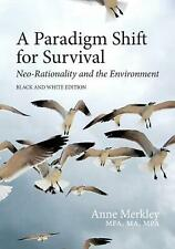 A Paradigm Shift for Survival: Neo-Rationality and the Environment: Black and Wh
