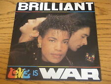 "BRILLIANT - LOVE IS WAR   7"" VINYL PS"