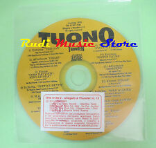 CD THUNDER N.13 TUONO compilation PROMO 1995 AFTERHOURS EXTREMA IN.SI.DIA. (C33)