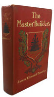 James Edmund Dunning THE MASTER BUILDERS  1st Edition 1st Printing