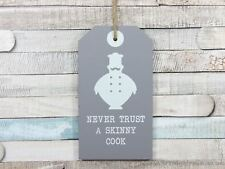 Grey Shabby Chic Wooden Hanging Plaque Never Trust A Skinny Cook Sign