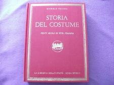 STORIA DEL COSTUME venti secoli di vita italiana. Michele Vocino 1952