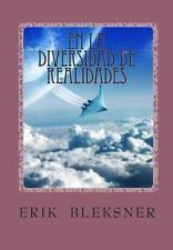 En La Diversidad de Realidades by Erik Bleksner (2013, Paperback)