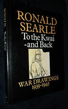 To The Kwai And Back by Searle Ronald - Book - HB  1st ED - Military