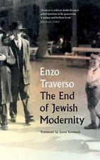 THE END OF JEWISH MODERNITY - TRAVERSO, ENZO/ FERNBACH, DAVID (TRN) - NEW HARDCO