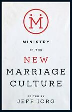 Ministry in the New Marriage Culture by Jeff Iorg (Paperback) BRAND NEW!!!