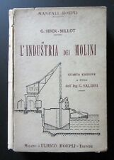 Manuali Hoepli L'INDUSTRIA DEI MOLINI Siber - Millot 1924 206 incisioni + 14 tav