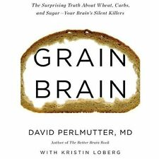 Grain Brain: The Surprising Truth about Wheat, Carbs,  and Sugar--Your Brain'...