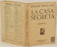 EDGAR WALLACE LA CASA SEGRETA ROMANZO EDITRICE BIETTI MILANO 1932