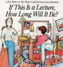 If This Is a Lecture, How Long Will It Be?: A For Better or For Worse Collection
