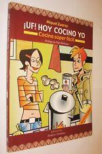 ¡UF! HOY COCINO YO - COCINA SUPERFACIL - MIGUEL ZUERAS - ILUSTRADO