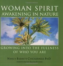 Woman Spirit Awakening in Nature: Growing into the Fullness of Who You Are by Na