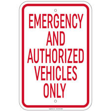Emergency And Authorized Vehicles Only 8