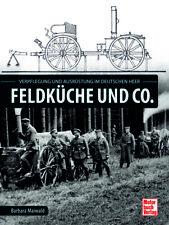 Feldküche und Co. Ausrüstung und Verpflegung im deutschen Heer (26.07.2018, HC)