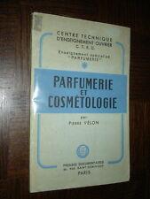 PARFUMERIE ET COSMETOLOGIE - Pierre Vélon 1951