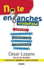 NO TE ENGANCHES / DON'T GET DRAWN IN! - LOZANO, CTSAR - NEW PAPERBACK