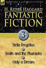 Fantastic Fiction: 3-Stella Fregelius, Smith and the Pharaohs & Only a Dream by