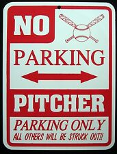 PITCHER PARKING ONLY  Steel Sign - No Parking Sign -  baseball, softball