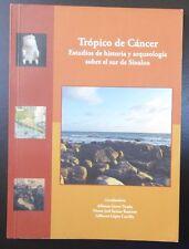 Tropico de Cancer: Estudios de Historia y Arqueologia Sobre el Sur de Sinaloa