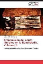 Transmisión del canto litúrgico en la Edad Media. Volumen II: Los tropos del Ord