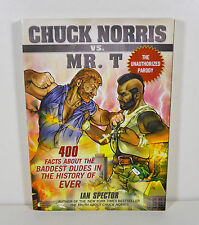 Chuck Norris vs. Mr. T : 400 Facts about the Baddest Dudes by Ian Spector