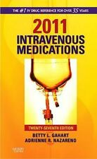 2011 Intravenous Medications : A Handbook for Nurses and Health Professionals by Adrienne R. Nazareno and Betty L. Gahart (2010, Spiral)