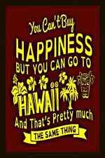 *CAN'T BUY HAPPINESS* MADE IN HAWAII METAL SIGN 8X12 LUAU TIKI BAR BEACH HOT TUB