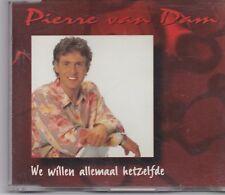 Pierre Van Dam-We Willen Allemaal Hetzelfde cd maxi single