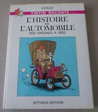 ** TINTIN RACONTE L'HISTOIRE DE L'AUTOMOBILE DES ORIGINES à 1900 ** EO SEPTIMUS