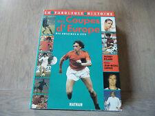 La Fabuleuse Histoire Des Coupes D'Europe - Des Origines A 1973 - Thierry Roland