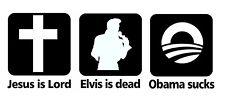 Jesus is Lord Elvis is Dead Obama Sucks t-shirt funny tee shirt Ringspun