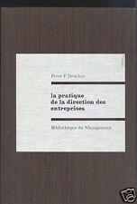 La pratique de la direction des entreprises.  PETER  F. DRUCKER