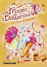 La fiera Di Incantia Le avventure di Giada Magic Ballerina Libro Nuovo Vol. 22