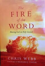 The Fire of the Word: Meeting God on Holy Ground by Chris Webb new Christian