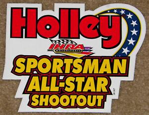 "VINTAGE UNUSED ""IHRA HOLLEY SPORTSMAN ALL-STAR SHOOTOUT"" DRAG RACING"" STICKER!!"