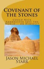 Covenant of the Stones : How Nick Armbruster Saved the World -- and Himself...