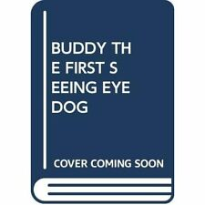 BUDDY THE FIRST SEEING EYE­ DOG -  NEW SCHOLASTIC 01/11/2018