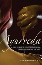 Ayurveda : A Comprehensive Guide to Traditional Indian Medicine for the West