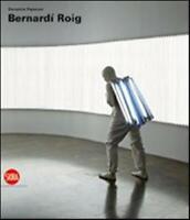 Bernardí Roig. Ediz. italiana, inglese e spagnola - Paparoni Demetrio