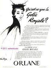 PUBLICITE ORLANE LA CREME A LA GELEE ROYALE REINE SIGNE PIERRE SIMON DE 1953 AD