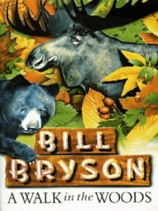 A walk in the woods by Bill Bryson (Paperback) Expertly Refurbished Product
