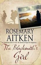 The Blacksmith's Girl: A World War I Cornish Romance by Rosemary Aitken...