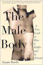The Male Body: A New Look at Men in Public and in Private, Susan Bordo